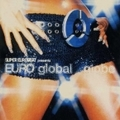 SUPER EUROBEAT presents EURO global