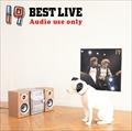 BEST LIVE〜Audio use only