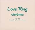 LOVE RING CINEMA