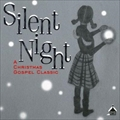 Silent Night A CHIRISTMAS GOSPEL CLASSIC
