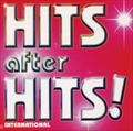 HITS AFTER HITS! INTERNATIONAL
