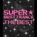スーパー・ベスト・トランス-ザ・ベスト-(2枚組ディスク1)