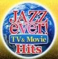 ジャズ・エヴァー!TV&ムーヴィー・ヒッツ