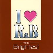 I Love R&B:2005:The Brightest (2枚組 ディスク1)