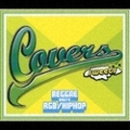 COVERS SWEETS - REGGAE MEETS R & B/HIPHOP