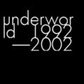 アンダーワールド 1992−2002 (2枚組 ディスク1)