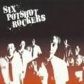SIX POTSHOT ROCKERS