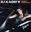 "DJ KAORI'S""RIDE""into the PARTY (2枚組 ディスク2)"