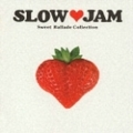 SLOW JAM - SWEET BALLADE COLLECTION