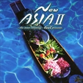〜the most relaxing〜feel presents New ASIA 2
