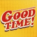 GOODTIME!〜fun music & commercial hits
