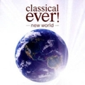 classical ever!〜new world (2枚組 ディスク1)