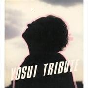 YOSUI TRIBUTE