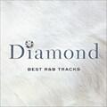 Diamond - ベスト・R&B・トラックス(2枚組 ディスク1)