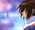 「機動戦士ガンダムSEED〜SEED DESTINY」THE BRIDGE〜Across the Songs from GUNDAM SEED&SEED DESTINY (2枚組 ディスク1)