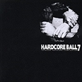 HARDCORE BALL 7
