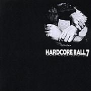 HARDCORE BALL 7