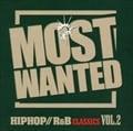 モスト・ウォンテッド ヒップホップ/R&B クラシックス 2