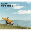 GRAND GALLERY PRESENTS SURF TIME 2