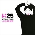 K25 KOIZUMI KYOKO ALL TIME BEST