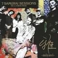 7 SAMURAI SESSIONS -We're KAVKI BOIZ-