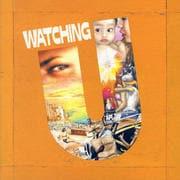WATCHING U