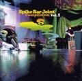 Spike Bar Joint Compilation 1