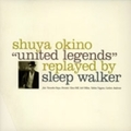 """united legends"" replayed by sleep walker (2枚組 ディスク2)"