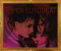 ザ・ベスト・オブ・ノンストップ・スーパー・ユーロビート2007 (2枚組 ディスク2)