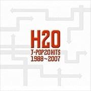 H2O J-POP 20HITS 1988〜2007 (2枚組 ディスク1)