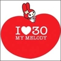 I LOVE 30 MY MELODY