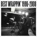 BEST WRAPPIN' 1996-2008 (2枚組 ディスク2) -セツナ盤-