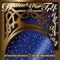 DREAMS COME TRUE MUSIC BOX Vol.4 -SUMMER BREEZE- [オルゴール][インストゥルメンタル]