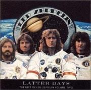 LATTER DAYS:ベスト・オブ・レッド・ツェッペリン VOL.2