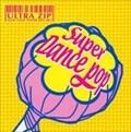 ULTRA ZIP 〜NON-STOP HYPER MIX003〜SUPER DANCE POP