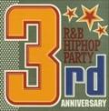 R&B/ヒップホップ・パーティ〜サード・アニヴァーサリー〜 (2枚組 ディスク1)