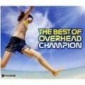 ベスト・オブ・オーバーヘッド・チャンピオン (2枚組 ディスク1)
