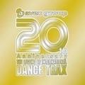 ザ・20th アニヴァーサリー 〜ザ・レジェンド・オブ・インターナショナル・ダンス・トラックス〜 (2枚組 ディスク1)