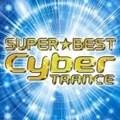 スーパー★ベスト・サイバー・トランス (2枚組 ディスク1)