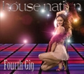 HOUSE NATION - Fourth Gig [限定盤]