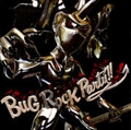 BUG ROCK PARTY!!
