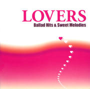 LOVERS~Ballad Hits&Sweet Melodies