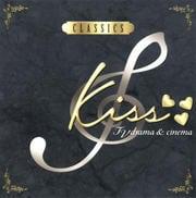 Kiss-classics on TV drama & cinema-