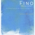 フィーノ ボサ・ノヴァ〜ジョビン80アノス