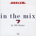 Harlem in the mix By DJ Junko