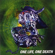 ONE LIFE.ONE DEATH