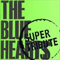 THE BLUE HEARTS SUPER TRIBUTE