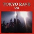 TOKYO RAVE 03 ROUGH MIX BY DJ TORA