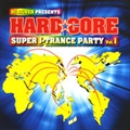 HARDCORE SUPER J-TRANCE PARTY〜Vol.1