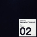 THE BEST of FANATIC◇CRISIS Single Collection 02